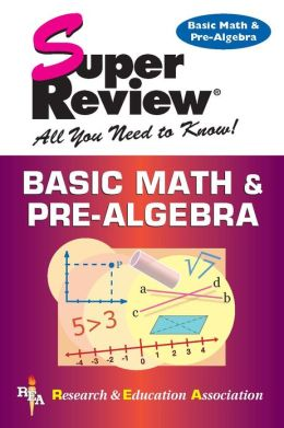 Super Review: Basic Math & Pre-Algebra