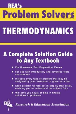 The Thermodynamics Problem Solver: A Complete Solution Guide to Any Textbook