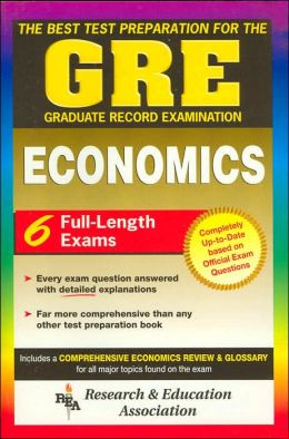 The Best Test Preparation for the GRE (Graduate Record Examination) in Economics: Economics