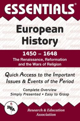 Essentials of European History, 1450-1648: The Renaissance, Reformation and the Wars of Religion