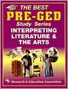 Pre-GED - Interpreting Literature and the Arts: The Best Test Preparation for the GED Language Arts: Reading Section