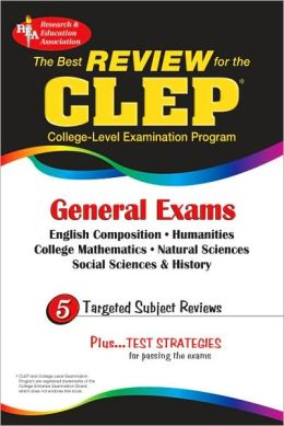 CLEP General Exam: The Best Exam Review for the College Level Examination Program General Exam