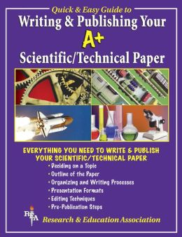 Writing Your A+ Scientific/Technical Paper
