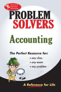 The REA's The Accounting Problem Solver: A Complete Solution Guide to Any Textbook