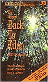 The Original Back to Eden: The Classic Guide to Herbal Medicine, Natural Foods, and Home Remedies Since 1939