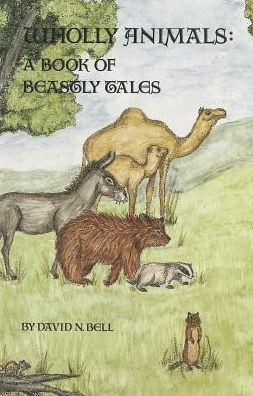 Wholly Animals: A Book of Beastly Tales