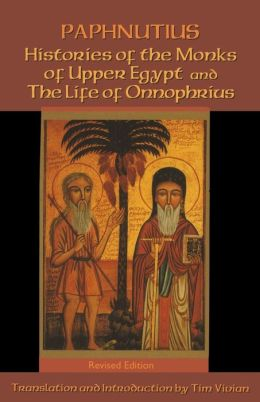 Histories of the Monks of Upper Egypt and the Life of Onnophrius