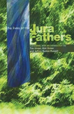 The Lives Of The Jura Fathers: Lives of the Jura Fathers