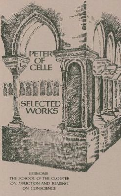 Peter of Celle : Selected Works