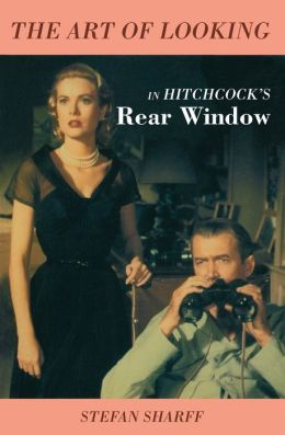 Art of Looking: In Hitchcock's 'Rear Window'