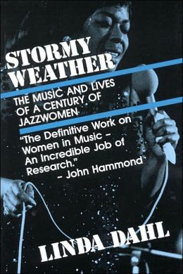 Stormy Weather: The Music and Lives of a Century of Jazzwomen