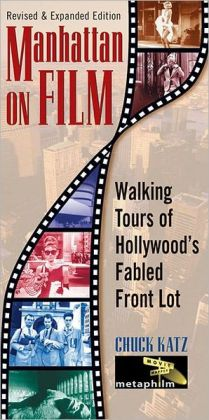 Manhattan on Film: Walking Tours of Hollywood's Fabled Front Lot