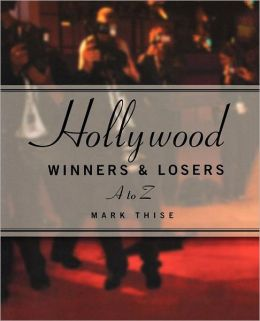 Hollywood Winners and Losers A to Z