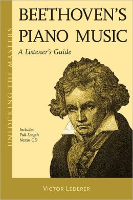 Beethoven's Piano Music - A Listener's Guide: Unlocking the Masters Series, No. 23