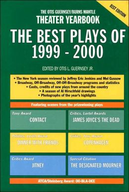 The Best Plays of 1999-2000: The Otis Guernsey-Burns Mantle Theatre Yearbook