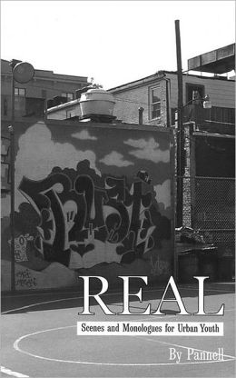 Real: Scenes and Monlogues for Urban Youth