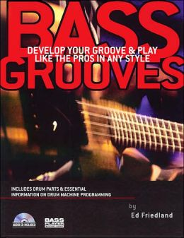 Bass Grooves: Develop Your Groove & Play Like the Pro - In Any Style