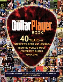 Guitar Player Book: Artists, History, Styles, Technique, and Gear