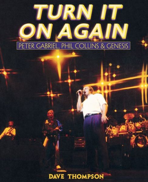 Turn It on Again: Peter Gabriel, Phil Collins, and Genesis