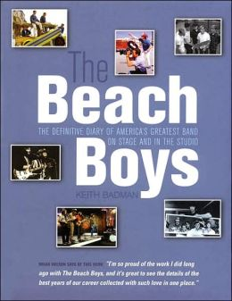 The Beach Boys: The Definitive Diary of America's Greatest Band on Stage and in the Studio