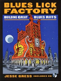 Blues Lick Factory: Building Great Blues Riffs