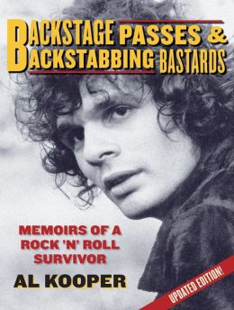 Backstage Passes and Backstabbing Bastards: Memoirs of a Rock 'N Roll Survivor