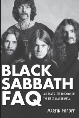 Black Sabbath FAQ - All That's Left to Know on the First Name in Metal