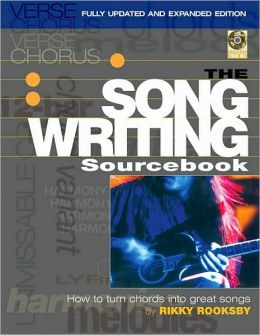 The Songwriting Sourcebook - How to Turn Chords into Great Songs