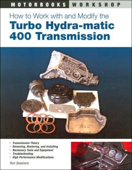 How to Work with and Modify the Turbo Hydra-Matic 400 Transmission