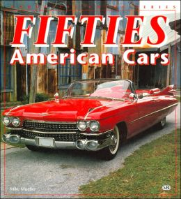 Fifties American Cars (Enthusiast Color) Mike Mueller