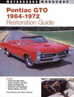 Pontiac GTO Restoration Guide, 1964-1972