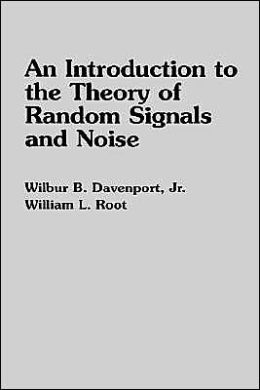 An Introduction to the Theory of Random Signals and Noise