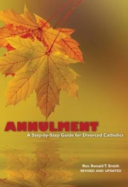 Annulment: A Step by Step Guide for Divorced Catholics