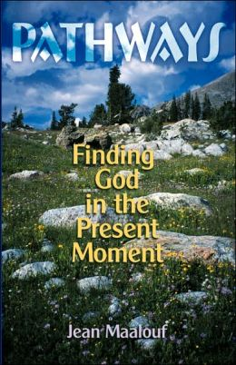Pathways, Finding God in the Present Moment