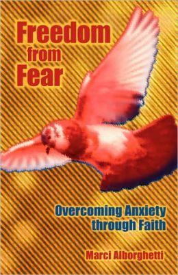 Freedom from Fear: Overcoming Anxiety Through Faith