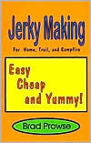 Jerky Making: for the home, trail, and campfire