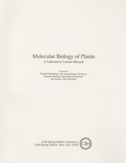 Molecular Biology of Plants: A Laboratory Course Manual