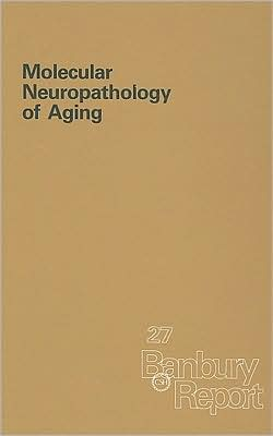 Molecular Neuropathology of Aging