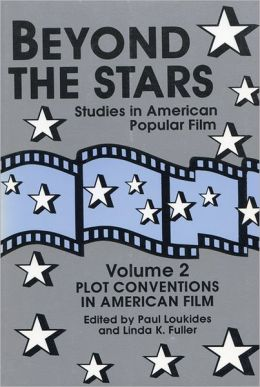 Beyond the Stars: Plot Conventions in American Popular Film