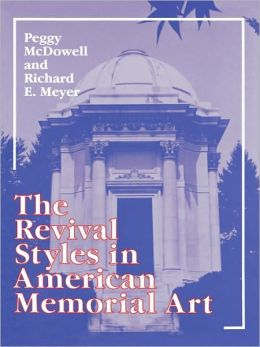 The Revival Styles In American Memorial Art
