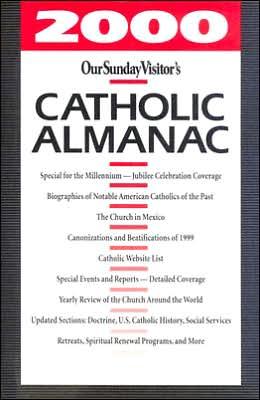 Our Sunday Visitor Catholic Almanac 2000