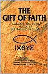 The Gift of Faith: A Question and Answer Catechism of the Teaching of Christ
