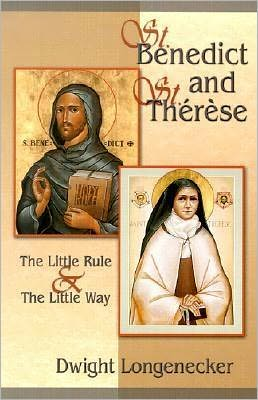 St. Benedict and St. Therese: The Little Rule and the Little Way