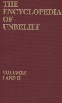 The Encyclopedia of Unbelief
