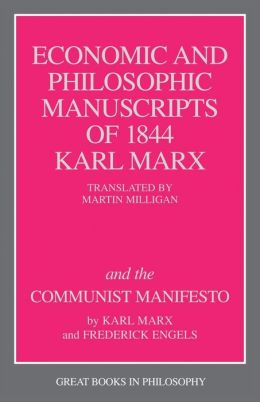 Economic and Philosophic Manuscripts of 1844 and the Communist Manifesto (Great Books in Philosophy)