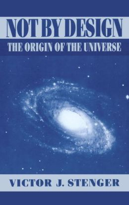 Not by Design; The Origin of the Universe