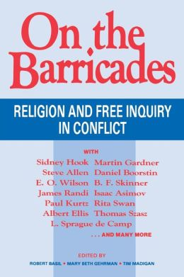 On the Barricades: Religion and Free Inquiry in Conflict