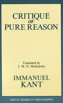 Critique of Pure Reason (J. M. Meiklejohn translation)