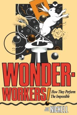 Wonder-Workers!: How They Perform the Impossible