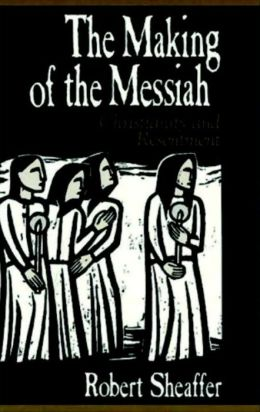 The Making of the Messiah: Christianity and Resentment